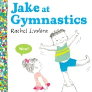 Jake at Gymnastics ebook by Rachel Isadora,Rachel Isadora