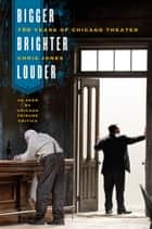 Bigger, Brighter, Louder ebook by Chris Jones