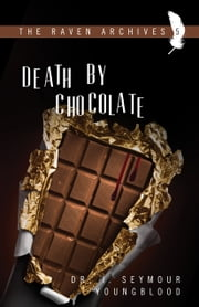 Death By Chocolate ebook by I. Seymour Youngblood