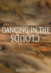 Dancing in the Clouds ebook by Melody Chee
