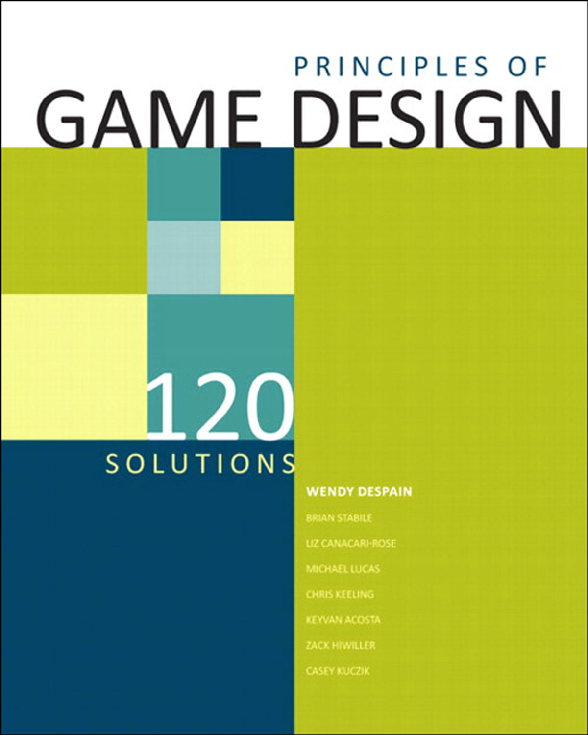 100 Principles of Game Design eBook by Wendy Despain - 9780133362749 |  Rakuten Kobo