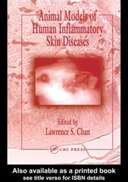 Animal Models of Human Inflammatory Skin Diseases ebook by Chan, Lawrence S.