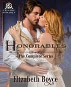 The Honorables - The Complete Series eBook by Elizabeth Boyce