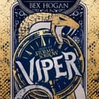 Viper - Book 1 audiobook by Bex Hogan