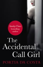 The Accidental Call Girl ebook by Portia Da Costa