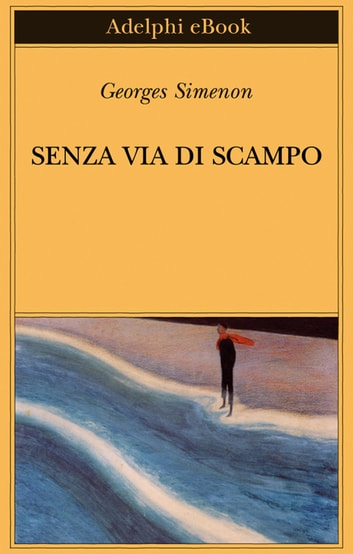 Senza via di scampo ebook by Georges Simenon