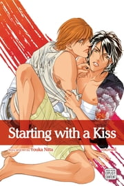 Starting with a Kiss, Vol. 1 (Yaoi Manga) ebook by Youka Nitta