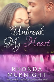 Unbreak My Heart ebook by Rhonda McKnight