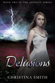 Delusions (Book Two In The Affinity Series) ebook by Christina Smith
