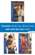 Harlequin Special Edition May 2016 - Box Set 1 of 2 - Fortune's Prince Charming\The Detective's 8 lb, 10 oz Surprise\Do You Take This Daddy? ebook by Nancy Robards Thompson, Meg Maxwell, Katie Meyer