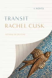 Transit - A Novel ebook by Rachel Cusk