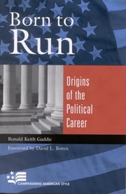 Born to Run - Origins of the Political Career ebook by Ronald Keith Gaddie, David L. Boren