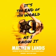 It's the End of the World as I Know It audiobook by Matthew Landis
