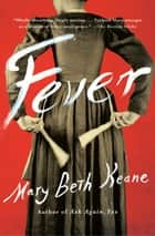 Fever - A Novel ebook by Mary Beth Keane