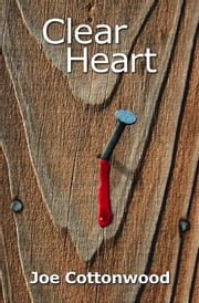 Clear Heart ebook by Joe Cottonwood