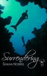 Surrendering ebook by Shana Norris