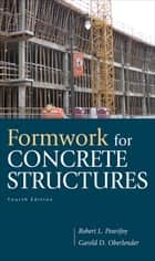 Formwork for Concrete Structures ebook by Garold (Gary) Oberlender, Robert Peurifoy