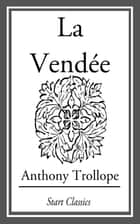 La Vendée ebook by Anthony Trollope