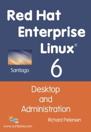 Red Hat Enterprise Linux 6: Desktop and Administration ebook by Petersen, Richard