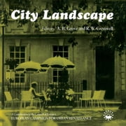 City Landscape: A Contribution to the Council of Europe's European Campaign for Urban Renaissance ebook by Grove, A. B.