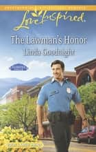 The Lawman's Honour ebook by Linda Goodnight