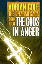 The Gods in Anger ebook by Adrian Cole