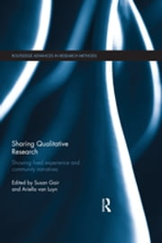 Sharing Qualitative Research - Showing Lived Experience and Community Narratives ebook by Susan Gair, Ariella van Luyn