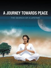 A Journey Towards Peace - The Search of a Lifetime ebook by Tamar Deborah