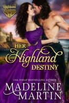Her Highland Destiny ebook by Madeline Martin