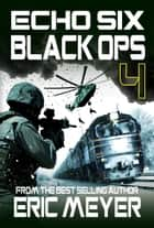 Echo Six: Black Ops 4 ebook by