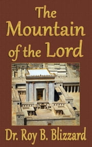 The Mountain of the Lord ebook by Roy B. Blizzard