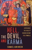 Hell, the Devil, and Karma ebook by Samael Aun Weor