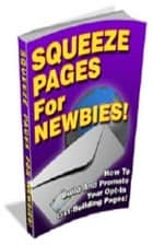 Squeeze Pages For Newbies ebook by Jimmy Cai