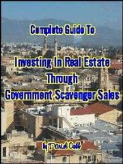 Complete Guide To Investing In Real Estate Through Government Scavenger Sales ebook by Cobb, Daniel