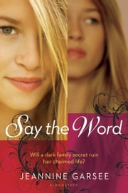 Say the Word ebook by Jeannine Garsee