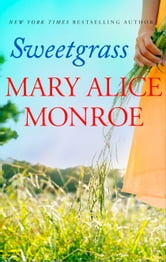 Sweetgrass ebook by Mary Alice Monroe