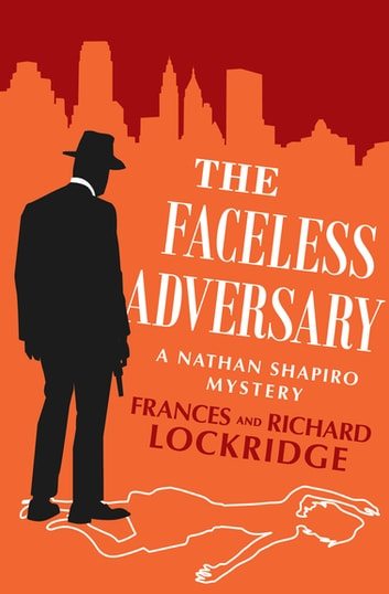 The Faceless Adversary ebook by Frances Lockridge,Richard Lockridge