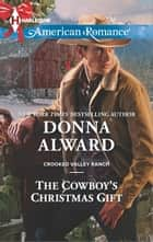 The Cowboy's Christmas Gift ebook by Donna Alward