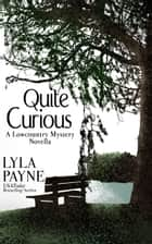 Quite Curious (A Lowcountry Novella) ebook by