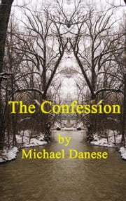 The Confession ebook by Michael Danese