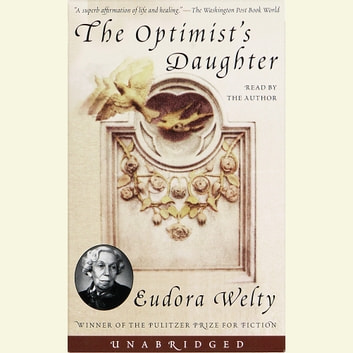 The Optimist's Daughter audiobook by Eudora Welty