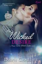 His Wicked Desire ebook by Dawn Chartier