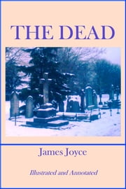 The Dead (Annotated) ebook by James Joyce,James Mulligan