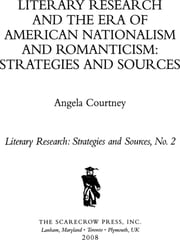 Literary Research and the Era of American Nationalism and Romanticism - Strategies and Sources ebook by Angela Courtney