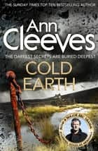Cold Earth ebook by Ann Cleeves