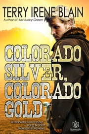 Colorado Silver, Colorado Gold ebook by Terry Blain