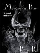 Mark of the Beast - A Novel of Horror ebook by Brian Ball