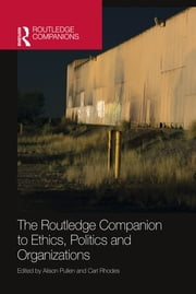 The Routledge Companion to Ethics, Politics and Organizations ebook by Alison Pullen,Carl Rhodes