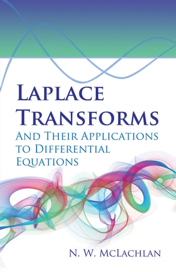 Laplace Transforms and Their Applications to Differential Equations ebook by N.W. McLachlan