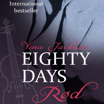 Rød - Eighty Days 3 (uforkortet) audiobook by Vina Jackson